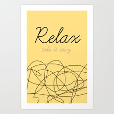 Relax Take it easy Art Print