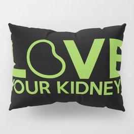 Love Your Kidneys Pillow Sham