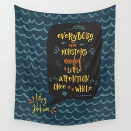 Everybody--even monsters--needed a little attention once in a while. Percy Jackson Wall Tapestry