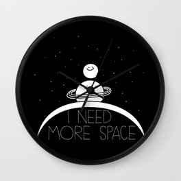 I Need More Space Wall Clock