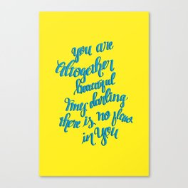 You Are Altogther Beautiful Canvas Print