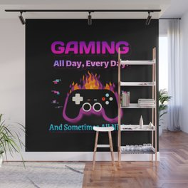 Gaming All Day Every Day! Wall Mural