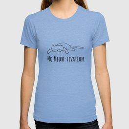 No Meow-tivation T-shirt