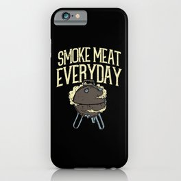 Smoke Meat Every Day Barbecue BBQ Grill Smoker iPhone Case