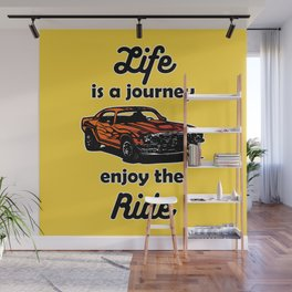 Life is a Journey, Enjoy the Ride Wall Mural