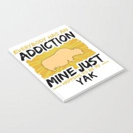 Yak Addiction Funny Farmer Animal Lover Notebook