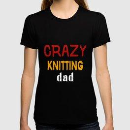 Crazy Knitting Dad T-shirt