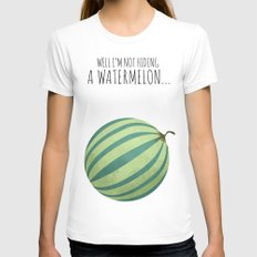 Well I'm Not Hiding A Watermelon... White Womens Fitted Tee MEDIUM