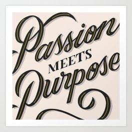 Passion Meets Purpose Art Print