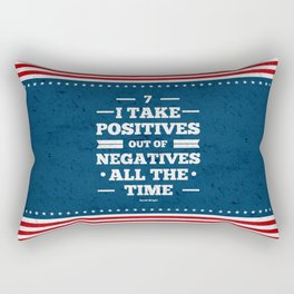 Lab No.4 - 7 I Take Positives Out Of Negatives  David Wright Inspirational Quotes poster Rectangular Pillow