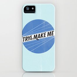 Try and make me iPhone Case