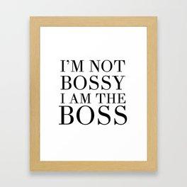 I'M NOT BOSSY - I'M THE BOSS quote Framed Art Print