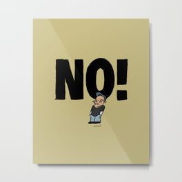 No! number 1 Metal Print