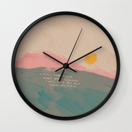 I Will Remember What Was Beautiful. I Will Come Back To It Again And Again. Wall Clock