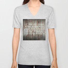 If you go home with somebody and they don't have books, don't fuck them. Unisex V-Neck