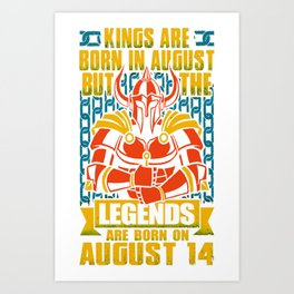 Legends-Are-Born-On-August-14 Art Print