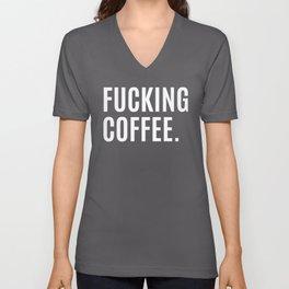 FUCKING COFFEE (Black & White) Unisex V-Neck