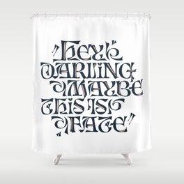 Hey Darling... Shower Curtain