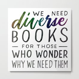 Diverse Books For Those Who Wonder Why Metal Print