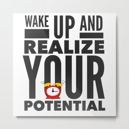Best Entrepreneur Quotes - Wake Up And Realize Your Potential Metal Print