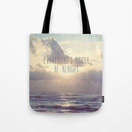 Everything's gonna be alright Tote Bag