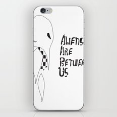 ALIENS ARE BETWEEN US iPhone & iPod Skin