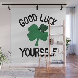 GOOD LUCK YOURSELF Wall Mural