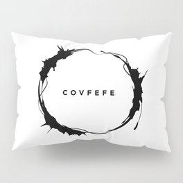 covfefe Pillow Sham