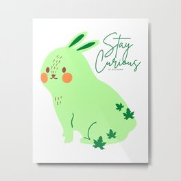 Bunny Stay Curious Metal Print