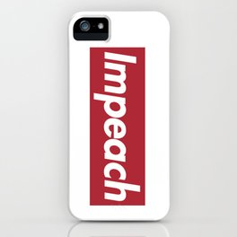 impeach the president.... iPhone Case