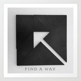 FIND A WAY Art Print