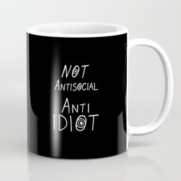 NOT Anti-Social Anti-Idiot - Dark BG Coffee Mug