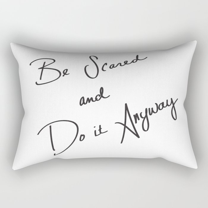 Be Scared and Do It Anyway Rectangular Pillow