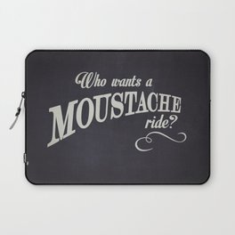 WHO WANTS A MOUSTACHE RIDE? - Super Troopers Laptop Sleeve