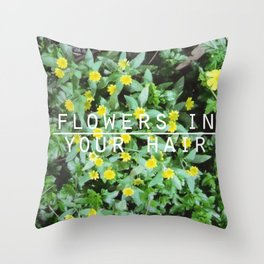 Flowers in your hair Throw Pillow