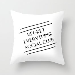 Regret Everything Social Club Throw Pillow