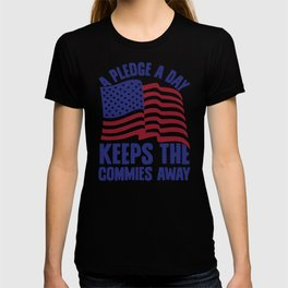 A PLEDGE A DAY KEEPS THE COMMIES AWAY T-SHIRT T-shirt