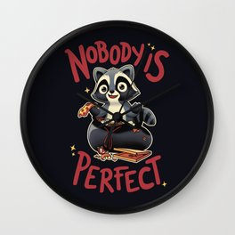 Nobody is Perfect Wall Clock