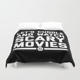 Cuddle Scary Movies Funny Quote Duvet Cover