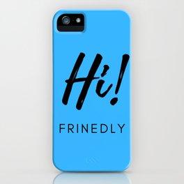 Hi! I'm a Friendly One iPhone Case
