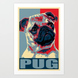 My Pug For President Art Print
