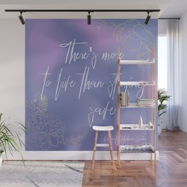 There's more to life than staying safe Wall Mural