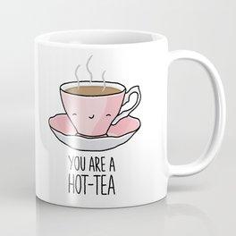 YOU ARE A HOT-TEA Coffee Mug