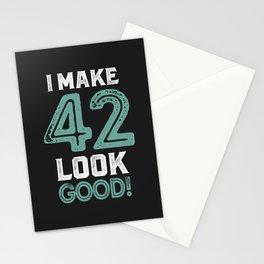 I Make 42 Look Good! Stationery Cards