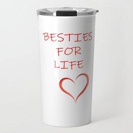 BESTIES FOR LIFE Travel Mug