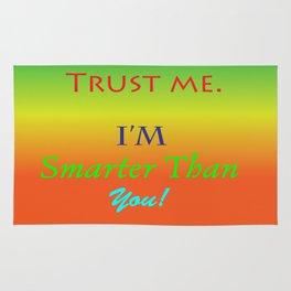 Trust Me, I'm smarter than you! Rug