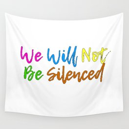 We will not be silenced Wall Tapestry
