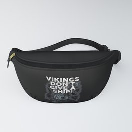 Viking Vikings Do not Give a Ship Futhark Runes Circle Viking  Fanny Pack