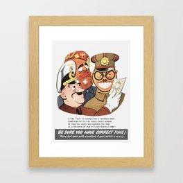 Be Sure You Have Correct Time -- WW2 Propaganda Framed Art Print