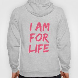 Pro Life Gift Print I Am For Life Anti Abortion Tee Hoody
